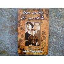 Um Amor De Verdade (zibia Gasparetto)