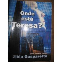Livro: Onde Está Teresa? De Zíbia Gasparetto