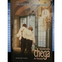 Livro: Gasparetto, Zibia - Quando Chega A Hora - Fr. Grátis