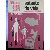 Livro: Xavier, Francisco Cândido - Estante Da Vida - Irmão X
