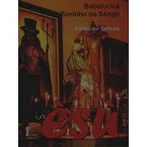Livro Èsù - Autor Babalorisá Toninho De Sangó