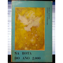 Livro: Martins, Celso - Na Rota Do Ano 2000 - Frete Grátis
