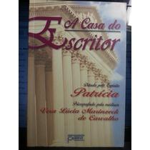 Livro: Carvalho, Vera Lúcia Marinzeck - A Casa Do Escritor