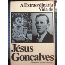 Livro: Monteiro, E. - Extraordinária Vida De Jésus Gonçalves