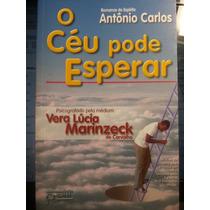 Livro: Carvalho, Vera Lúcia Marinzeck - O Céu Pode Esperar