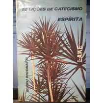 Livro: Rigonatti, Eliseu - 52 Lições De Catecismo Espírita