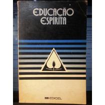 Livro: Edicel, Ed. - Educação Espírita - Frete Grátis