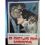 Livro: Lanza, Celestina A - O Beijo Da Morta - Frete Grátis