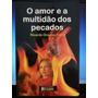 Livro: Forni, Ricardo O. - O Amor E A Miltidão Dos Pecados