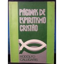 Livro: Calligaris, Rodolfo - Páginas De Espiritismo Cristão