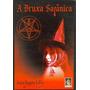 A Bruxa Satânica - Livro Raro