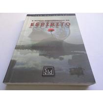 Livro O Mundo Desconhecido Do Espirito Jose Carlos Leal 2002