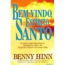 Bem-vindo Espirito Santo - Benny Hinn