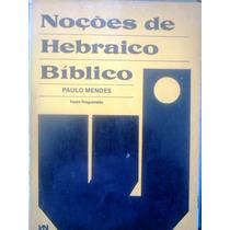 Paulo Mendes Noçoes De Hebraico Biblico Texto Programado