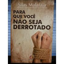Livro: Malafaia, Silas - Para Que Você Não Seja Derrotado