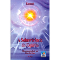 Livro: A Sobrevivência Do Espírito - Ramatis - Hercílio Maes