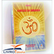 Livro Espírita: A Missão Da Umbanda Ramatís/ Noberto Peixoto
