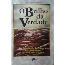 O Brilho Da Verdade Eliana Machado Coelho - O Brilho Da Verd