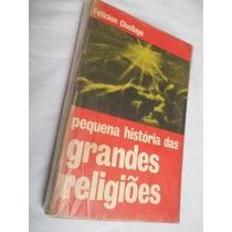 * Livro - Pequenas Historias Das Grandes Religião - Religião