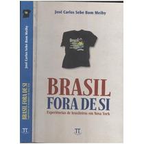 Livro Brasil Fora De Si Jose Carlos Sebe Bom Meihy