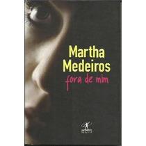 Fora De Mim Martha Medeiros