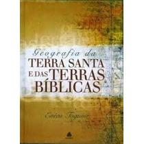 Geografia Da Terra Santa E Das Terras Bíblicas Livro