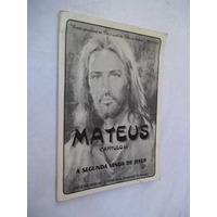 Mateus - A Segunda Vinda De Jesus - Religião