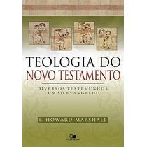 Teologia Do Novo Testamento Livro Marshall