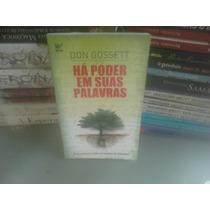 Há Poder Em Suas Palavras Don Gossett