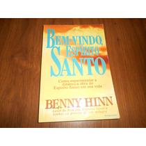 Bem Vindo Espírito Santo - Benny Hinn