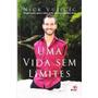 Uma Vida Sem Limites Nick Vujicic