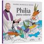 Livro Philia Para Colorir - Padre Marcelo Rossi (lançamento)