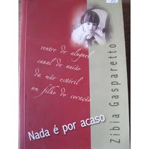 Livro: Nada É Por Acaso De Zíbia Gasparetto
