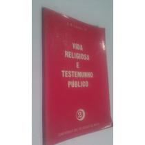 Livro Vida Religiosa E Testemunho Público - Jb Libânio