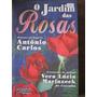 Livro: O Jardim Das Rosas De Vera L. Marinzeck De Carvalho