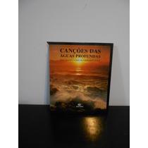 Canções Das Águas Profundas-livro Ilustrado C/fotos E Salmos