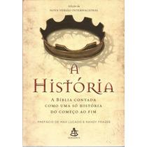 Livro A História A Bíblia Contada Como Uma Só História.