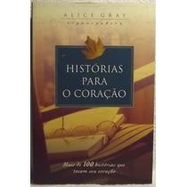 Livro: Gray, Alice - Histórias Para O Coração - Frete Grátis