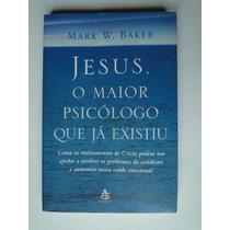 Livro Jesus, O Maior Psicologo Que Ja Existiu 8d