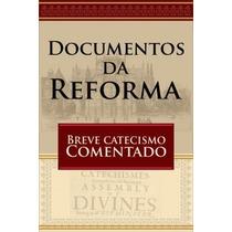 Livro Teologia Reformada: Catecismo De Westminster Comentado