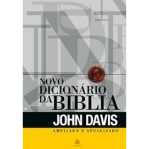 Novo Dicionário Da Bíblia - John Davis - Frete Grátis