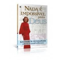 Livro Nada É Impossível Para Deus - Kathryn Kuhlman
