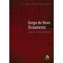 Grego Do Novo Testamento Para Iniciantes - Livro - Gresham