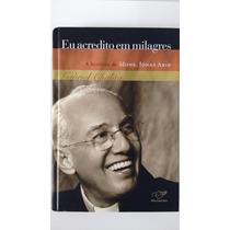 Livro Eu Acredito Em Milagres História M. Jonas Abib Chalita