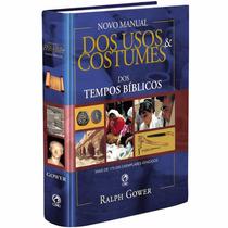 Livro Novo Manual Dos Usos E Costumes Dos Tempos Bíblicos