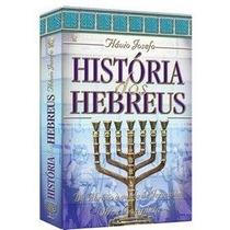 Livro História Dos Hebreus - Flávio Josefo