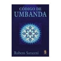Codigo De Umbanda -rubens Saraceni -ed: Madras Ano:2008 -vsa