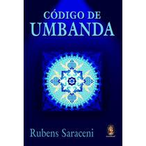 Livro Código De Umbanda - Rubens Saraceni | Garantia | Nf