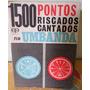 Livro 1500 Pontos Riscados Cantados Na Umbanda.