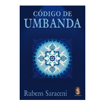 Código De Umbanda - Rubens Saraceni